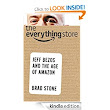 Amazon.com: The Everything Store: Jeff Bezos and the Age of Amazon eBook: Brad Stone: Kindle Store