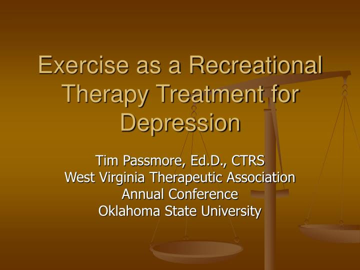 PPT - Exercise as a Recreational Therapy Treatment for ...