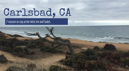 7 Things to Love about West Inn & Suites In Carlsbad, California