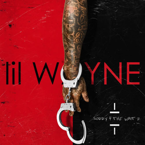 Lil Wayne - Sorry 4 The Wait 2 Hosted by Young Money Ent