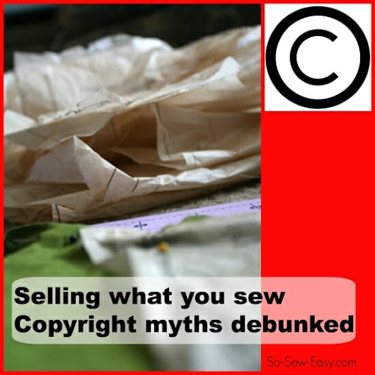Sewing pattern copyright law - myths debunked - So Sew Easy