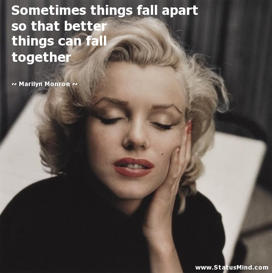 Sometimes Things Fall Apart So That Better Things Statusmindcom