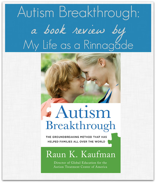 Autism Breakthrough: a Book Review - My Life as a Rinnagade homeschool, autism, healthy living