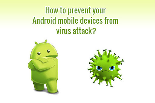 prevent your Android mobile phones from virus