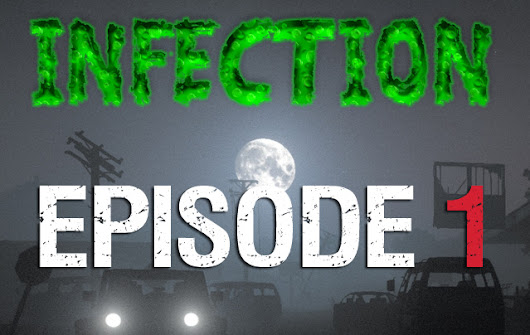 Infection - The H1Z1 PODCAST Episode:1 1-20-15