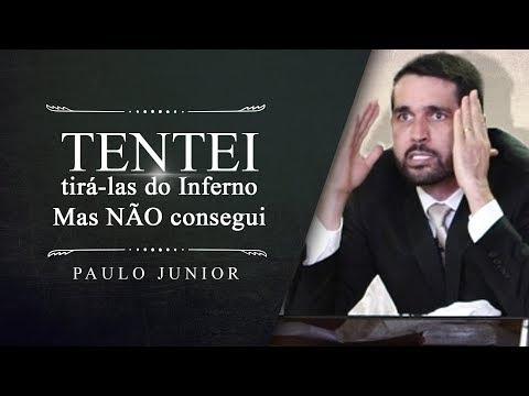 Eu Tentei Tirá-las do Inferno Mas não Consegui - Paulo Junior