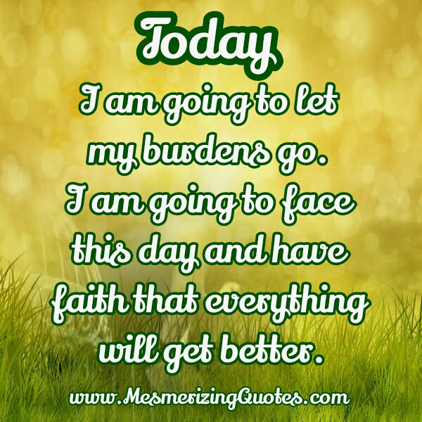 Have Faith That Everything Will Get Better Mesmerizing Quotes