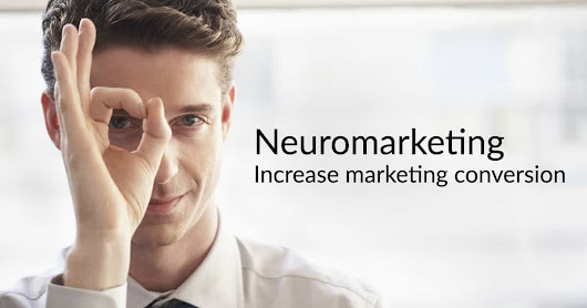 Neuromarketing Basics to Increase Conversion - Sunbay Marketing