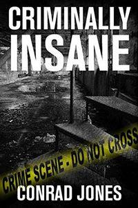 Criminally Insane by Conrad Jones