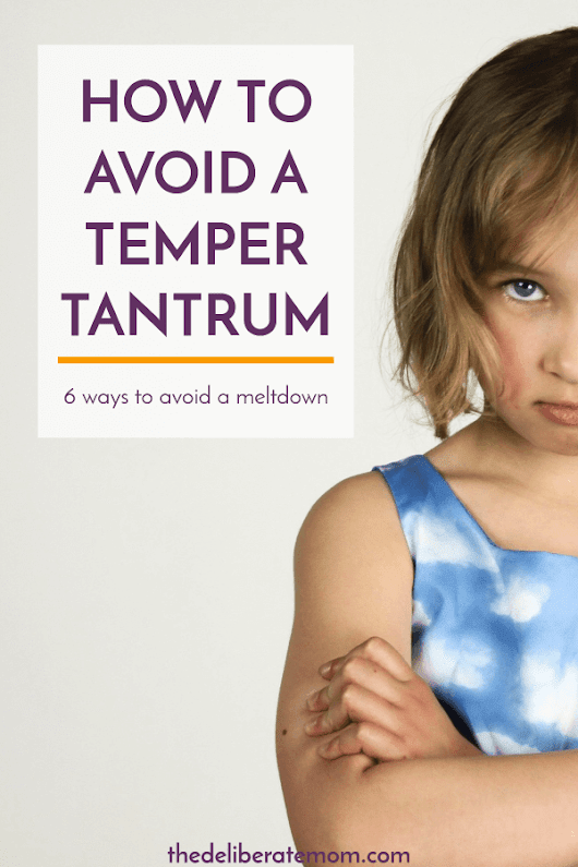 How to Avoid a Temper Tantrum - The Deliberate Mom