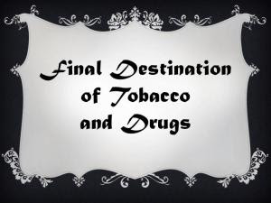 final destination of tobacco and drugs