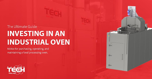 Ultimate Food Processing Oven Resource | Fusion Tech Integrated, Inc.