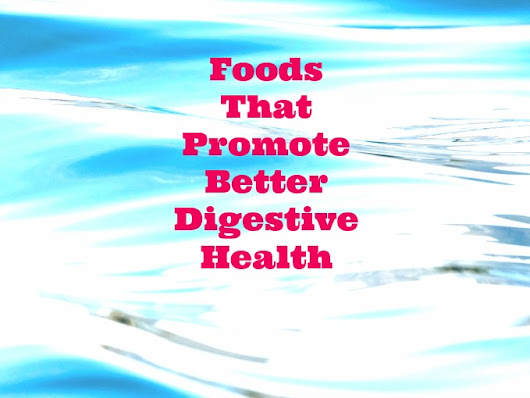 Foods That Promote Better Digestive Health 7 Simple Foods for Gut Health
