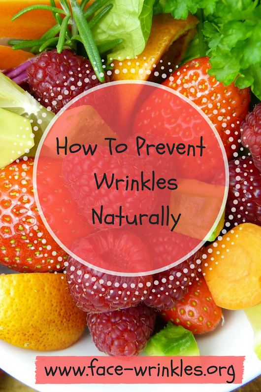 Simple Tips On How To Prevent Wrinkles Naturally | Best All Natural Skin Care Tips