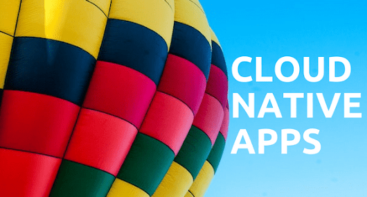 What Exactly are Cloud Native Applications?