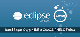 How to Install Eclipse Oxygen IDE in CentOS, RHEL and Fedora