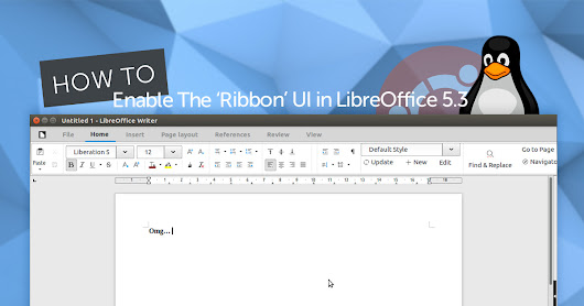 "How To Enable The ""Ribbon"" UI in LibreOffice 5.3"
