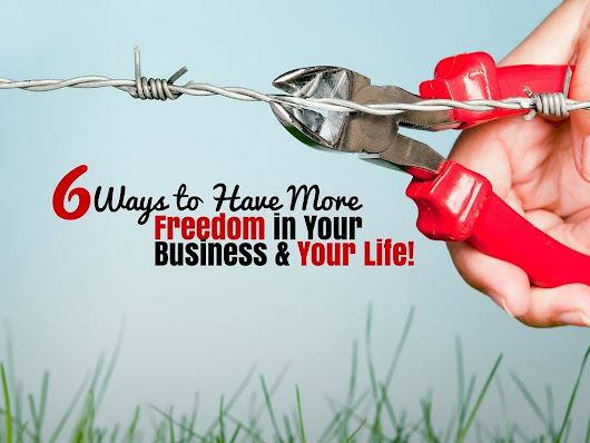 Six Ways to Have More Freedom in Your Business – and Your Life! | Croatia Travel Blog