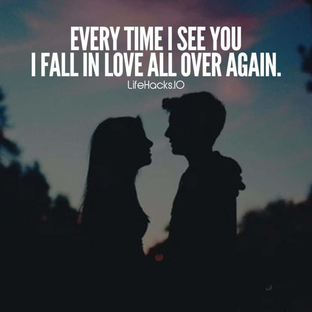Every Time I See You, I Fall In Love All Over Again ...