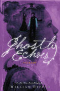 Title: Ghostly Echoes (Jackaby Series #3), Author: William Ritter