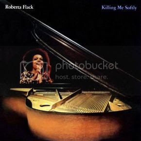 Roberta Flack - Killing Me Softly cover photo Roberta-Flack-Killing-Me-SoftlyCOVER_zps372d2ef1.jpg