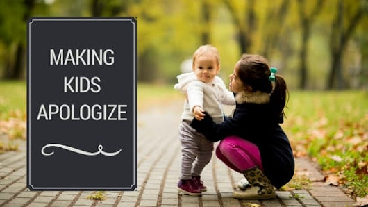 Making Kids Apologize - Happily Family