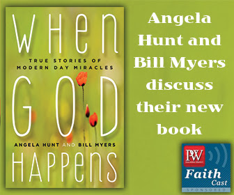 PW FaithCast: A Conversation with Angela Hunt, Bill Myers, and Jim Denison