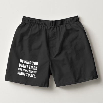 Be Who You Want To Be Boxers