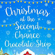 Christmas at the Second Chance Chocolate Shop by Kellie Hailes
