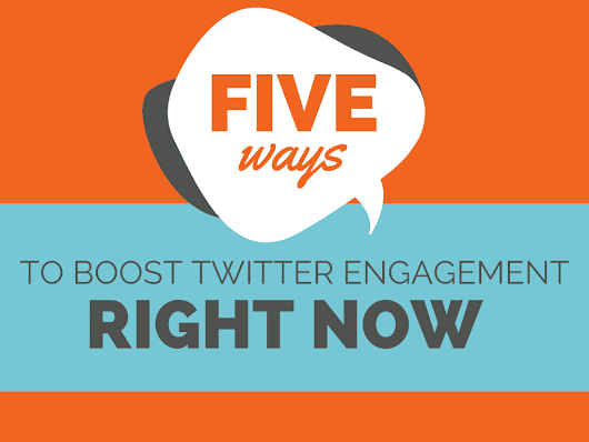 5 Simple Ways to Boost Twitter Engagement...Right Now