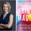 Elizabeth Gilbert's Top 10 Tips for Writers to Stay Inspired and Kick-Start Your Creativity