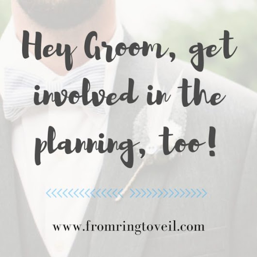 Hey Groom, get involved in the planning, too! | From Ring to Veil Wedding Planning Podcast