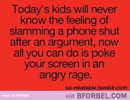 Slamming A Phone Shut Was Awesome Stuff…