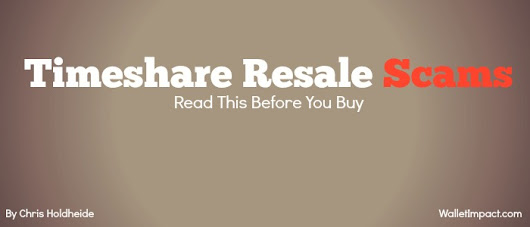 Timeshare Resale Scams - Read This Before You Buy