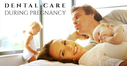 Your Guide to Dental Care During Pregnancy
