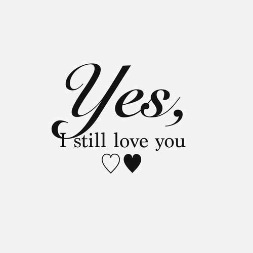 Yes I Still Love You Pictures Photos And Images For Facebook
