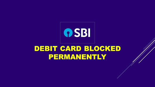 SBI Debit Card Blocked Permanently - Yobankexams