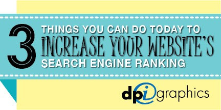 3 Things You Can Do Today to Increase Your Website's Search Engine Ranking
