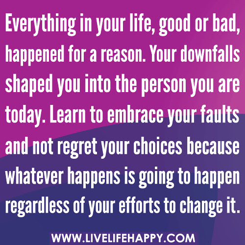 Everything In Your Life Good Or Bad Happened For A Reason Live