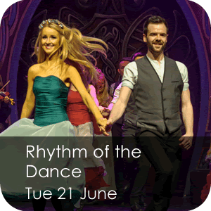 Rhythm of the Dance Tuesday 21 June