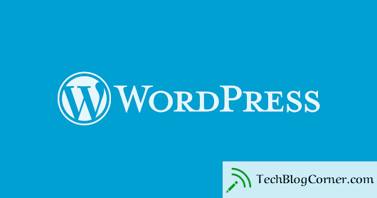 How to Start a Blog on WordPress for free - TechBlogCorner®
