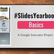 Intro to SlidesYearbook – @JenTechnology