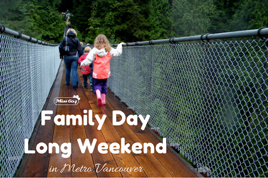Things to do in Vancouver This Weekend – Family Day Long Weekend