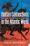 Download Haitian Connections in the Atlantic World