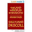 Amazon.com: The Land Is Peopled by Shadows: 9 Dark Tales eBook: Sally Jane Driscoll: Books