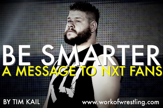 BE SMARTER: A MESSAGE TO NXT FANS