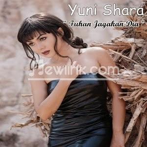 lirik Yuni Shara - Tuhan Jagakan Dia