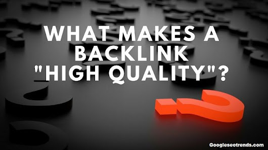 "What makes a backlink ""high quality""? Link Authority or Relevance?"