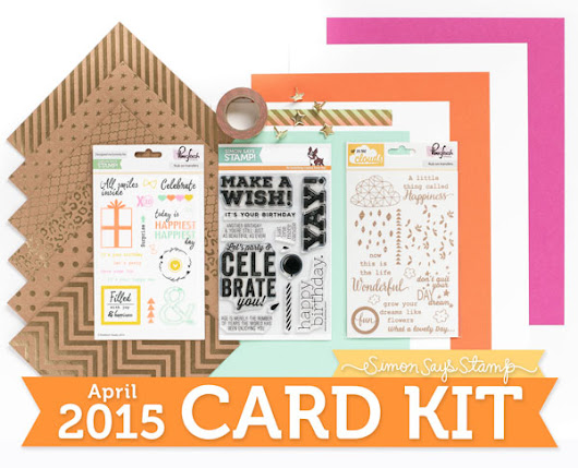 Simon Says Stamp April 2015 Card Kit & Inspiration - Craft Test Dummies