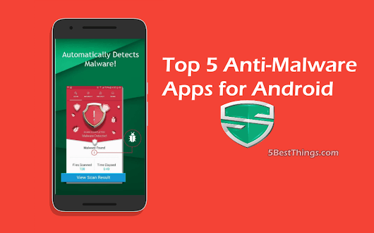 Best Anti-Malware Apps for Android | Android Apps | 5BestThings